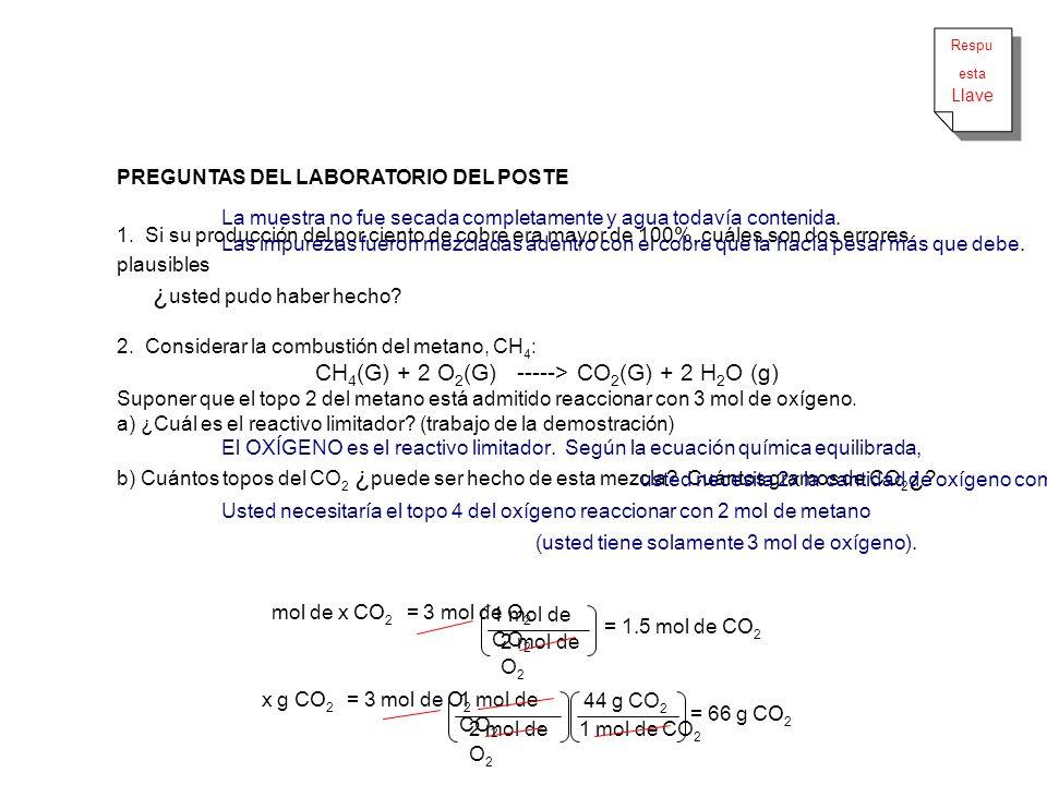 x g CO 2 = 3 mol de O 2 m ol de x CO 2 = 3 mol de O 2 Respu esta Llave Respu esta Llave 1 mol de CO 2 2 mol de O 2 44 g CO 2 1 mol de CO 2 2 mol de O
