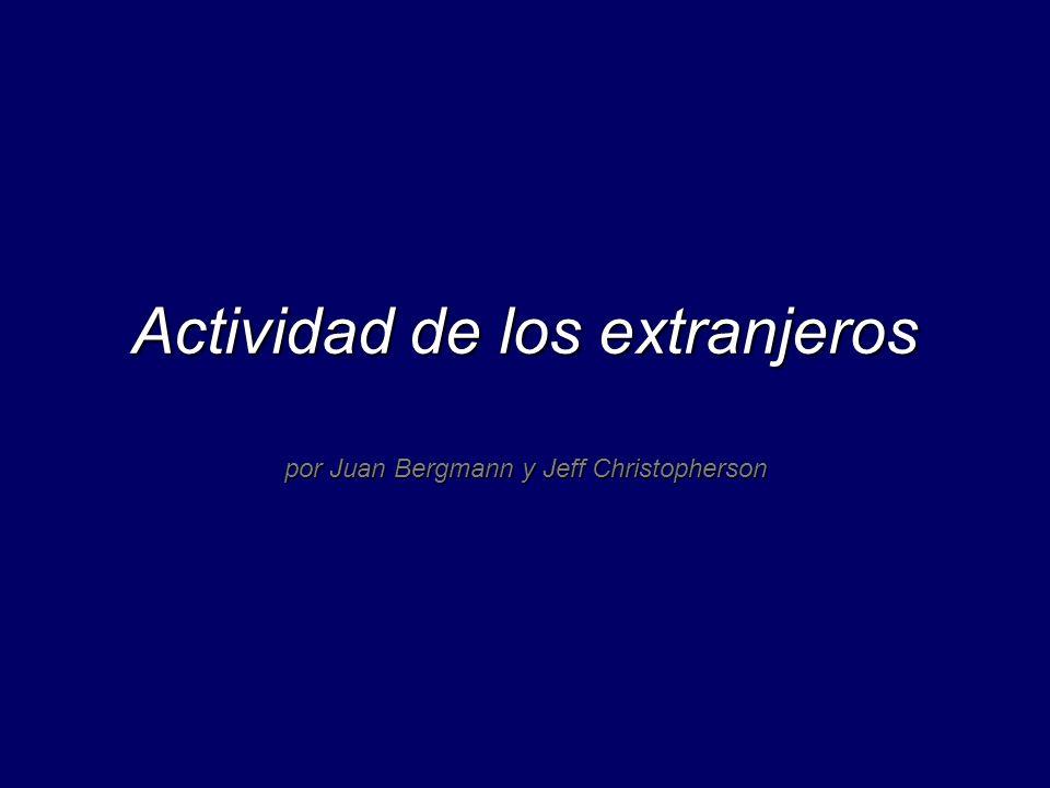 Actividad de los extranjeros por Juan Bergmann y Jeff Christopherson