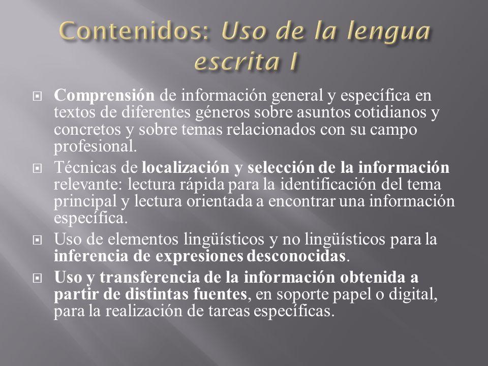 Comprensión de información general y específica en textos de diferentes géneros sobre asuntos cotidianos y concretos y sobre temas relacionados con su