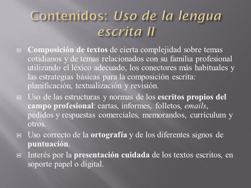 Composición de textos de cierta complejidad sobre temas cotidianos y de temas relacionados con su familia profesional utilizando el léxico adecuado, l