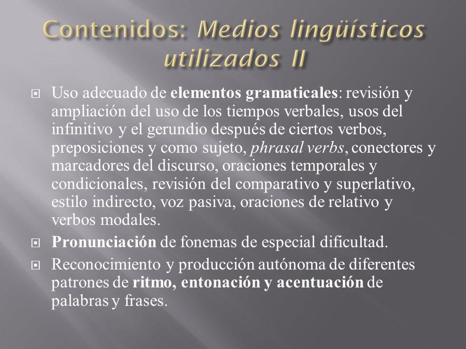 Uso adecuado de elementos gramaticales: revisión y ampliación del uso de los tiempos verbales, usos del infinitivo y el gerundio después de ciertos ve