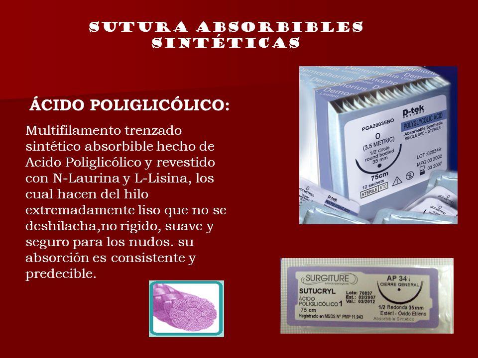 SUTURA absorbibles sintéticas ÁCIDO POLIGLICÓLICO: Multifilamento trenzado sintético absorbible hecho de Acido Poliglicólico y revestido con N-Laurina