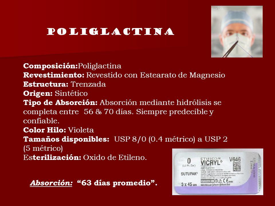 Composición: Poliglactina Revestimiento: Revestido con Estearato de Magnesio Estructura: Trenzada Origen: Sintético Tipo de Absorción: Absorción media