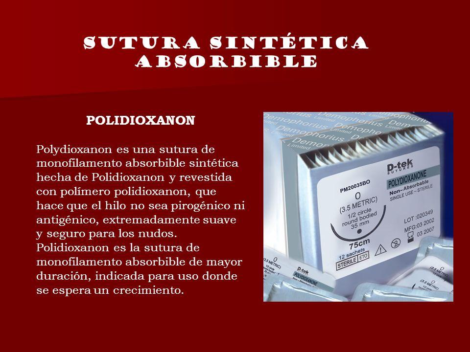 Sutura sintética absorbible POLIDIOXANON Polydioxanon es una sutura de monofilamento absorbible sintética hecha de Polidioxanon y revestida con políme