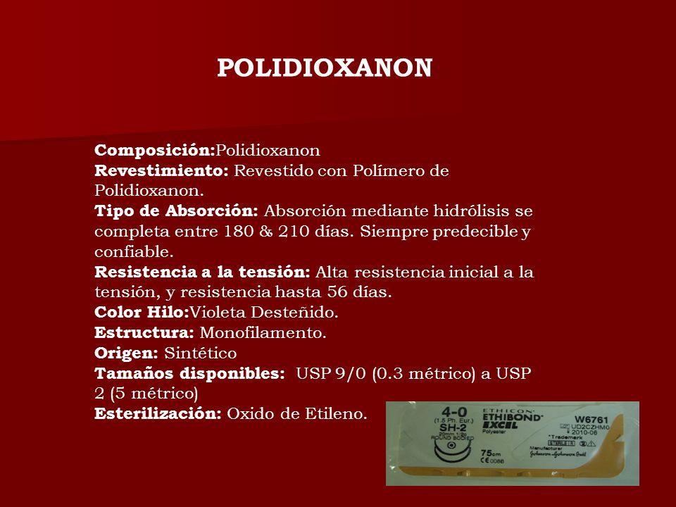Composición: Polidioxanon Revestimiento: Revestido con Polímero de Polidioxanon. Tipo de Absorción: Absorción mediante hidrólisis se completa entre 18