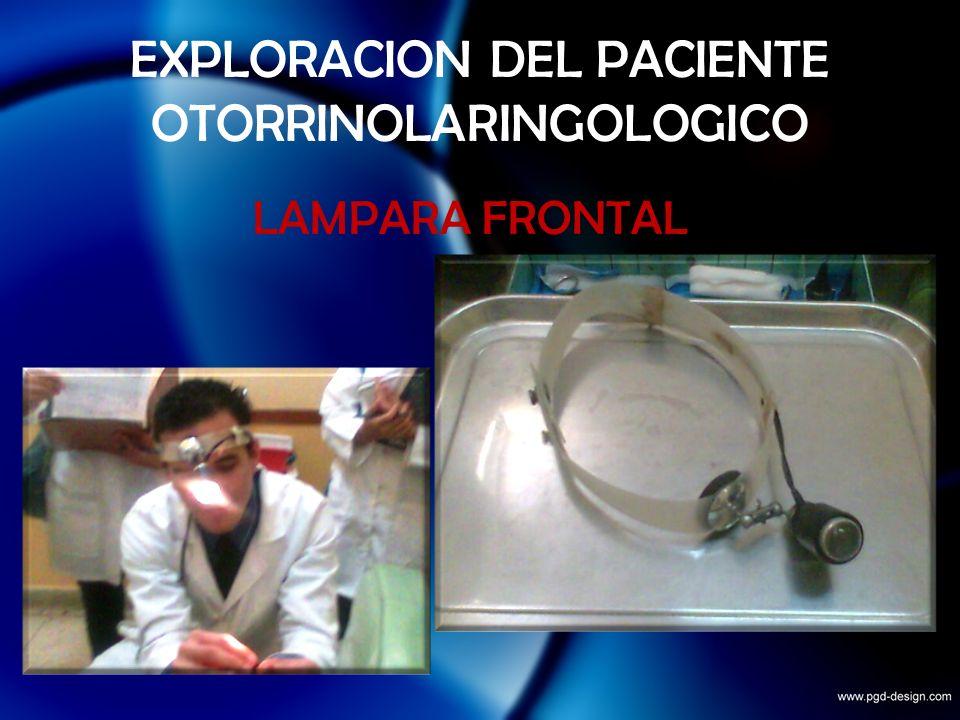 EXPLORACION DEL PACIENTE OTORRINOLARINGOLOGICO LAMPARA FRONTAL