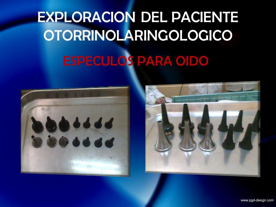 EXPLORACION DEL PACIENTE OTORRINOLARINGOLOGICO ESPECULOS PARA OIDO