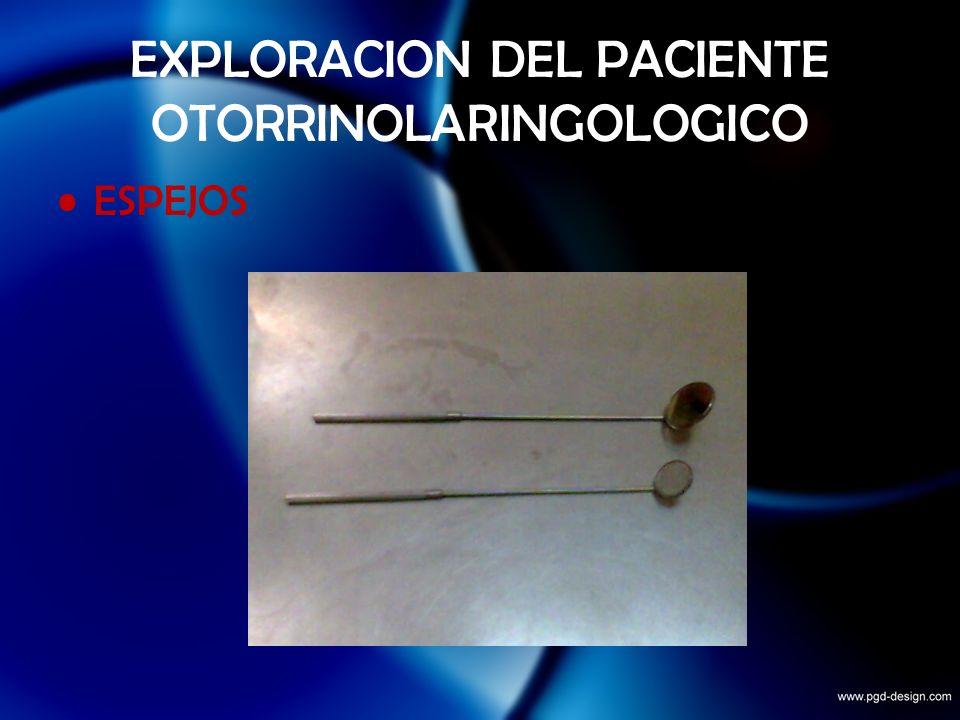 EXPLORACION DEL PACIENTE OTORRINOLARINGOLOGICO ESPEJOS