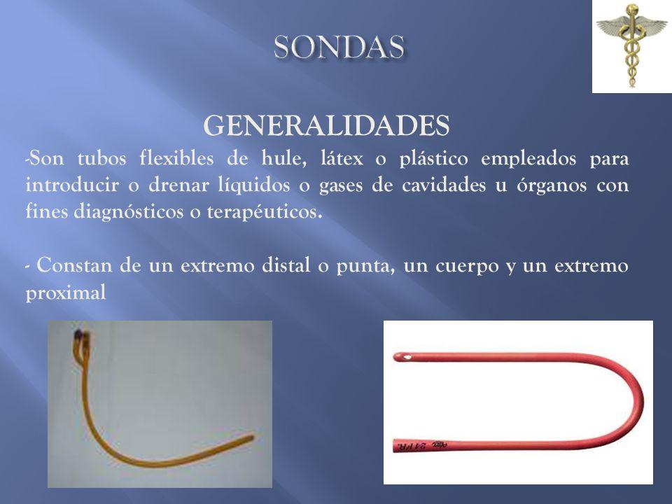 SONDAS SONDA DE LEVINE Es una sonda de plástico transparente, de 120cm de longitud con marcas en su trayecto, la primera a los 40cm de la punta y de ahí cada 10 cm hasta totalizar 4 marcas.