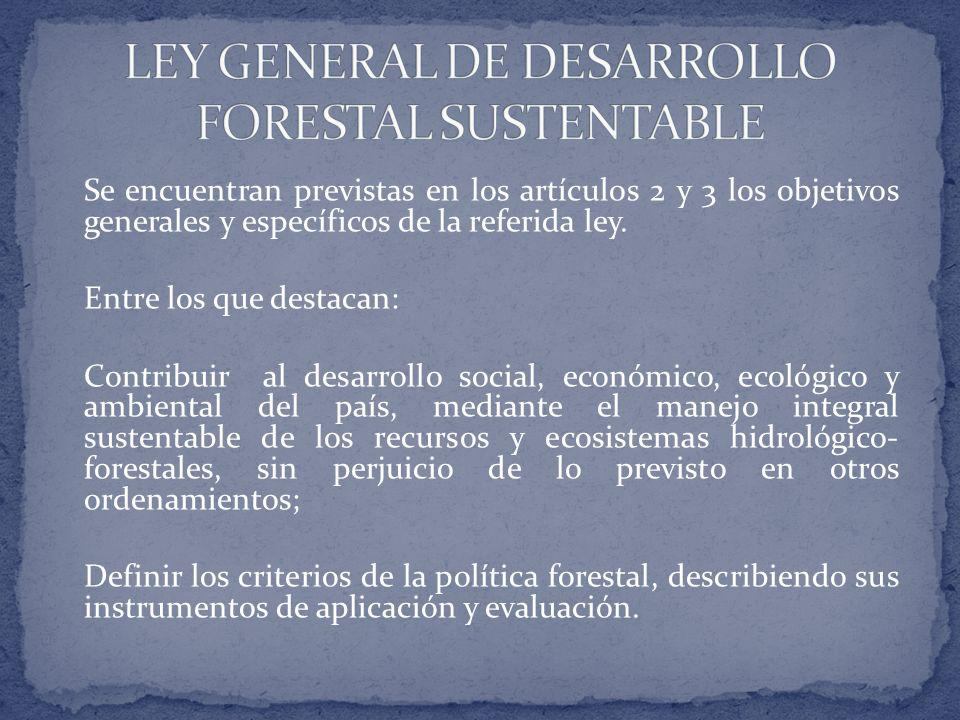 Se encuentran previstas en los artículos 2 y 3 los objetivos generales y específicos de la referida ley.