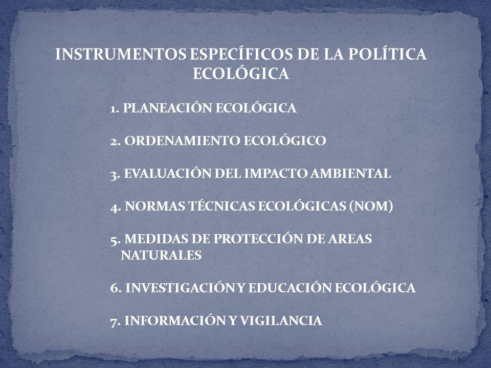 INSTRUMENTOS ESPECÍFICOS DE LA POLÍTICA ECOLÓGICA 1.