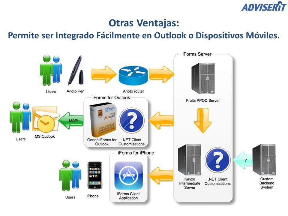 Otras Ventajas: Permite ser Integrado Fácilmente en Outlook o Dispositivos Móviles.