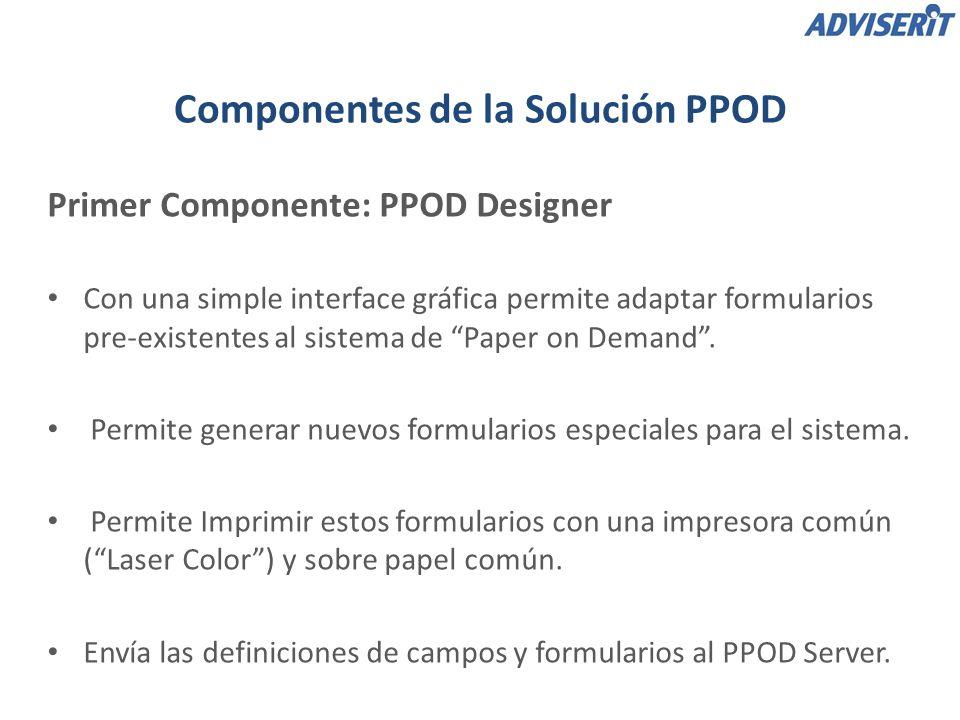 Primer Componente: PPOD Designer Componentes de la Solución PPOD