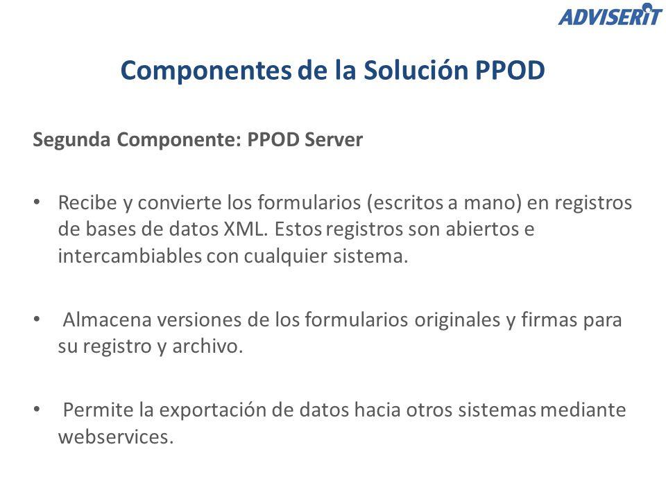 Segunda Componente: PPOD Server Componentes de la Solución PPOD