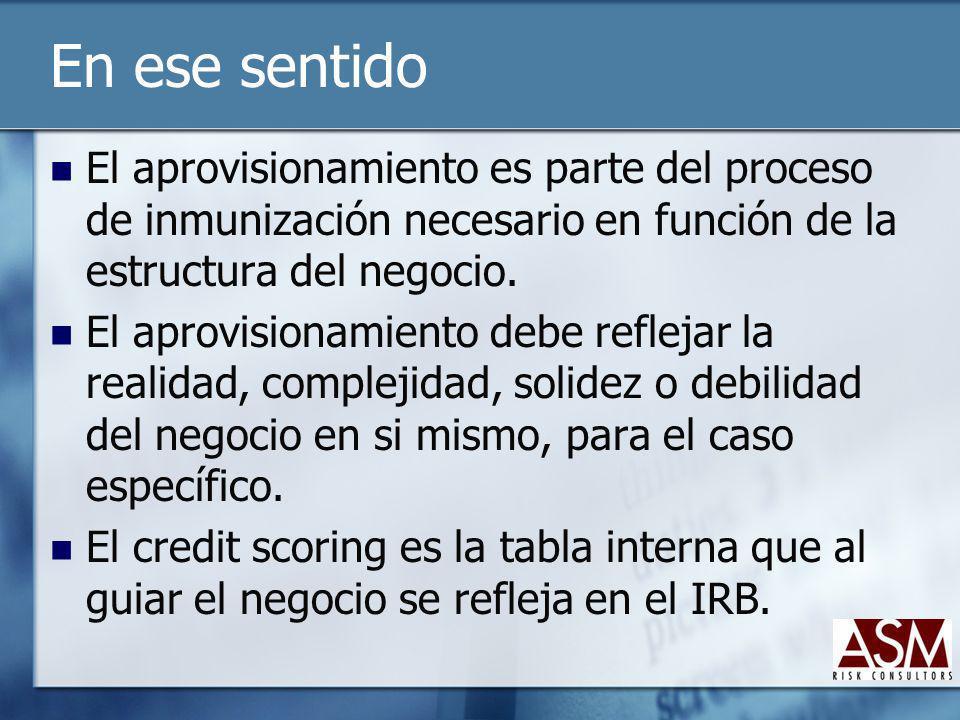 En ese sentido El aprovisionamiento es parte del proceso de inmunización necesario en función de la estructura del negocio. El aprovisionamiento debe