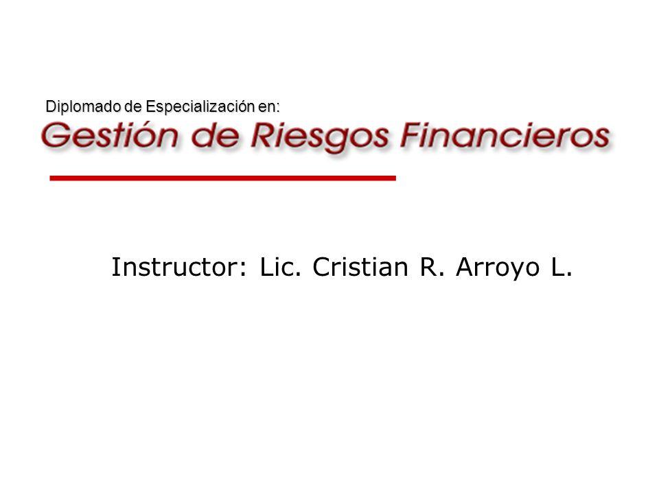Instructor: Lic. Cristian R. Arroyo L. Diplomado de Especialización en: