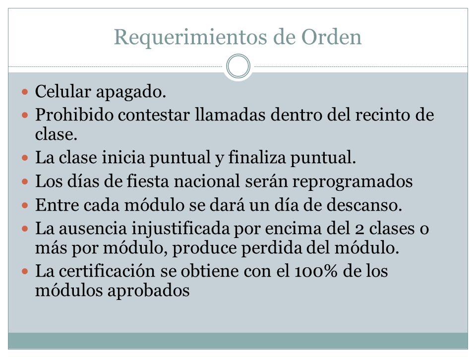 Requerimientos de Orden Celular apagado. Prohibido contestar llamadas dentro del recinto de clase.