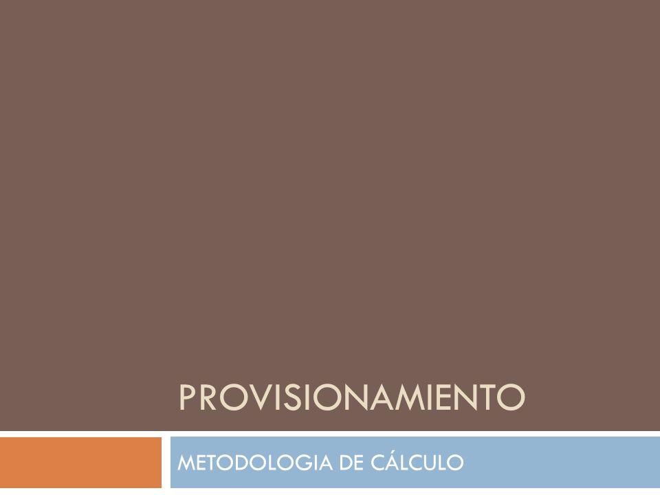 PROVISIONAMIENTO METODOLOGIA DE CÁLCULO