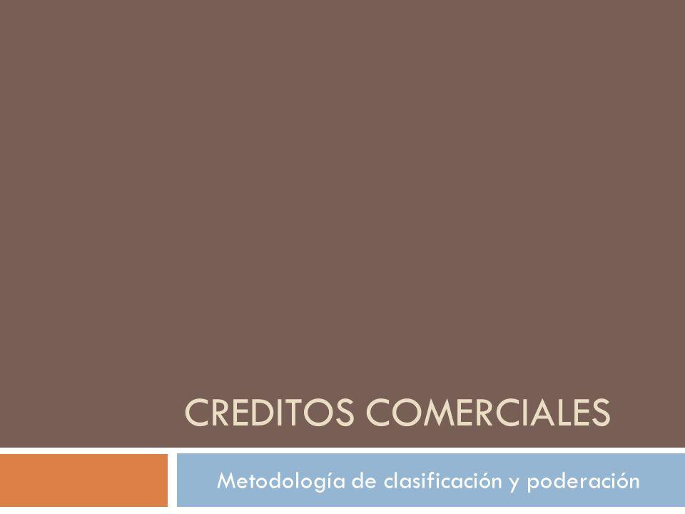 CREDITOS COMERCIALES Metodología de clasificación y poderación