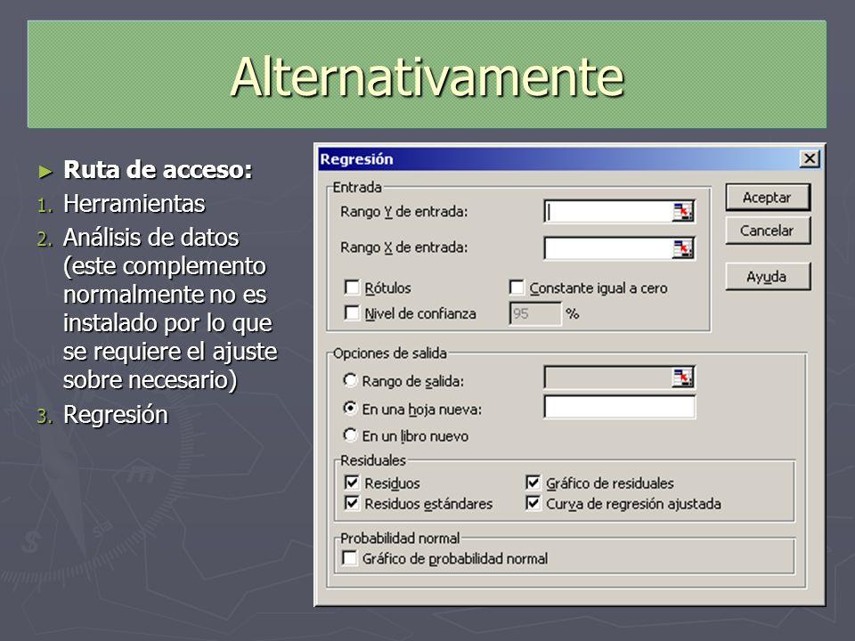 Alternativamente Ruta de acceso: Ruta de acceso: 1. Herramientas 2. Análisis de datos (este complemento normalmente no es instalado por lo que se requ