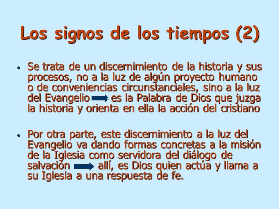 Los signos de los tiempos (2) Se trata de un discernimiento de la historia y sus procesos, no a la luz de algún proyecto humano o de conveniencias cir