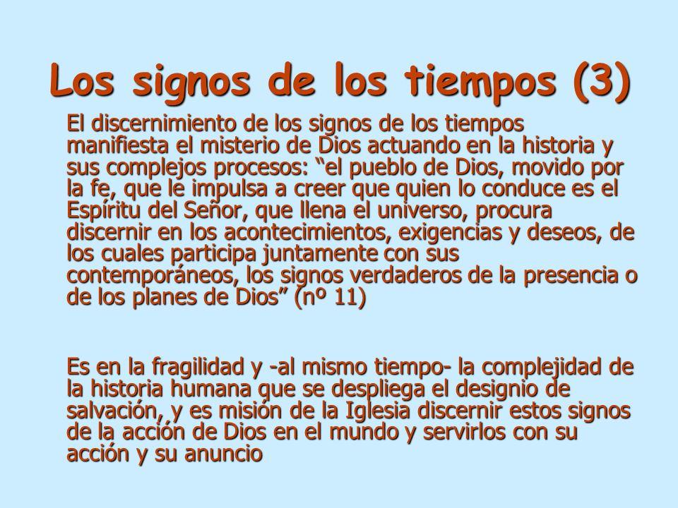 Los signos de los tiempos (3) El discernimiento de los signos de los tiempos manifiesta el misterio de Dios actuando en la historia y sus complejos pr
