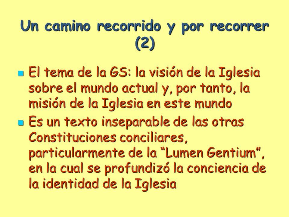 Un camino recorrido y por recorrer (2) El tema de la GS: la visión de la Iglesia sobre el mundo actual y, por tanto, la misión de la Iglesia en este m