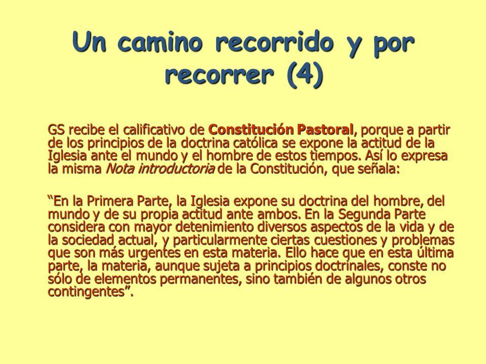 Un camino recorrido y por recorrer (4) GS recibe el calificativo de Constitución Pastoral, porque a partir de los principios de la doctrina católica s