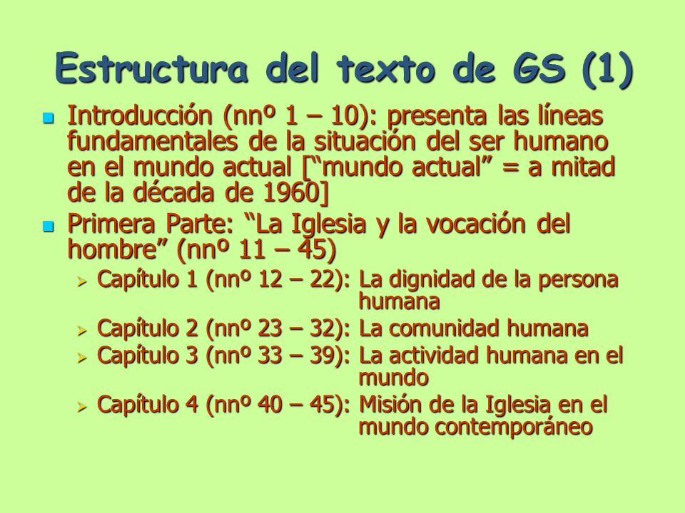 Estructura del texto de GS (2) Segunda Parte: Algunos problemas más urgentes (nnº 46 – 93) Segunda Parte: Algunos problemas más urgentes (nnº 46 – 93) Capítulo 1 (nnº 47 – 52): Dignidad del matrimonio y de la familia Capítulo 1 (nnº 47 – 52): Dignidad del matrimonio y de la familia Capítulo 2 (nnº 53 – 63): El sano fomento del progreso cultural Capítulo 2 (nnº 53 – 63): El sano fomento del progreso cultural Sección 1 (nnº 54 – 56): Situación de la cultura en el mundo actual Sección 1 (nnº 54 – 56): Situación de la cultura en el mundo actual Sección 2 (nnº 57 – 59): Algunos principios relativos a la promoción de la cultura Sección 2 (nnº 57 – 59): Algunos principios relativos a la promoción de la cultura Sección 3 (nnº 60 – 62): Algunas obligaciones más urgentes de los cristianos respecto a la cultura Sección 3 (nnº 60 – 62): Algunas obligaciones más urgentes de los cristianos respecto a la cultura Capítulo 3 (nnº 63 – 72): La vida económico – social Capítulo 3 (nnº 63 – 72): La vida económico – social Sección 1 (nnº 64 – 66): El desarrollo económico Sección 1 (nnº 64 – 66): El desarrollo económico Sección 2: (nnº 67 – 72): Algunos principios reguladores del conjunto de la vida económico – social Sección 2: (nnº 67 – 72): Algunos principios reguladores del conjunto de la vida económico – social
