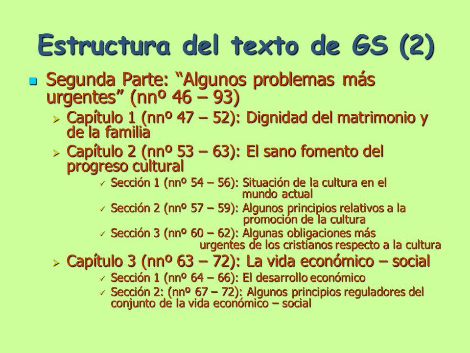 Estructura del texto de GS (2) Segunda Parte: Algunos problemas más urgentes (nnº 46 – 93) Segunda Parte: Algunos problemas más urgentes (nnº 46 – 93)