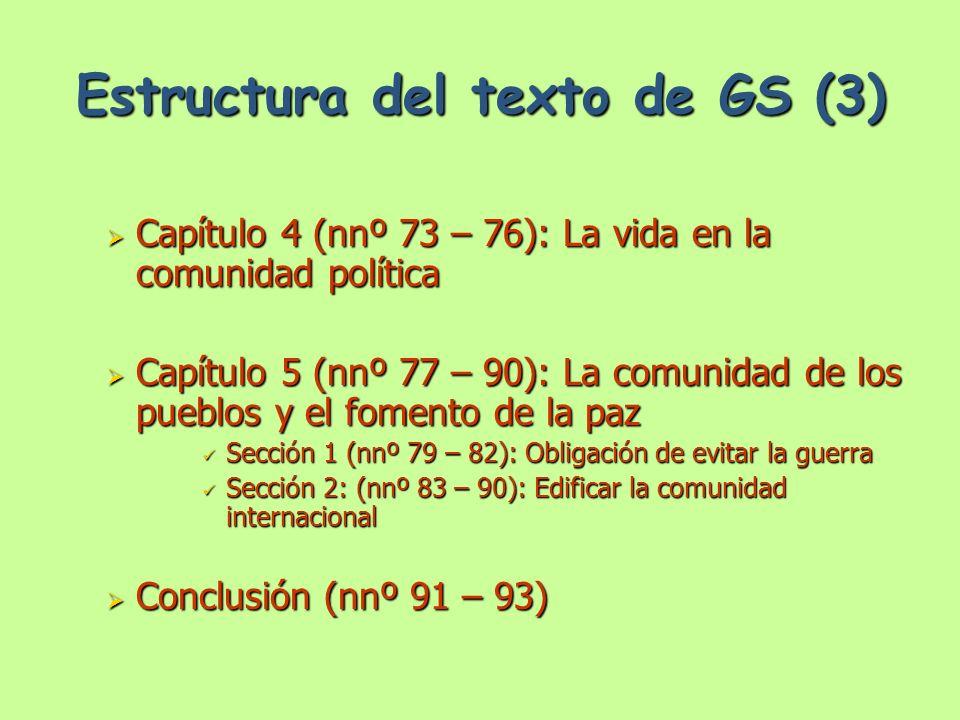 Estructura del texto de GS (3) Capítulo 4 (nnº 73 – 76): La vida en la comunidad política Capítulo 4 (nnº 73 – 76): La vida en la comunidad política C