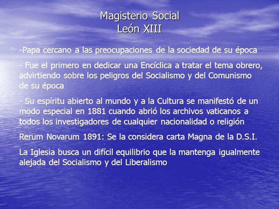 Magisterio Social León XIII -Papa cercano a las preocupaciones de la sociedad de su época - Fue el primero en dedicar una Encíclica a tratar el tema o