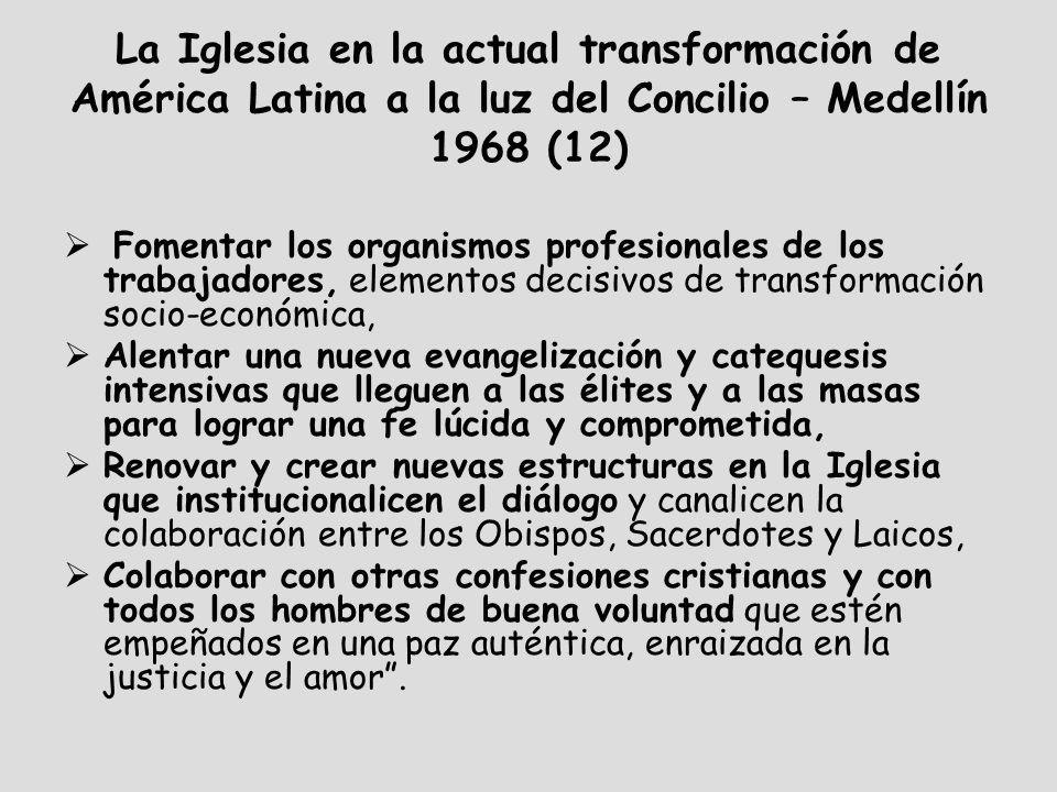 La Iglesia en la actual transformación de América Latina a la luz del Concilio – Medellín 1968 (12) Fomentar los organismos profesionales de los traba