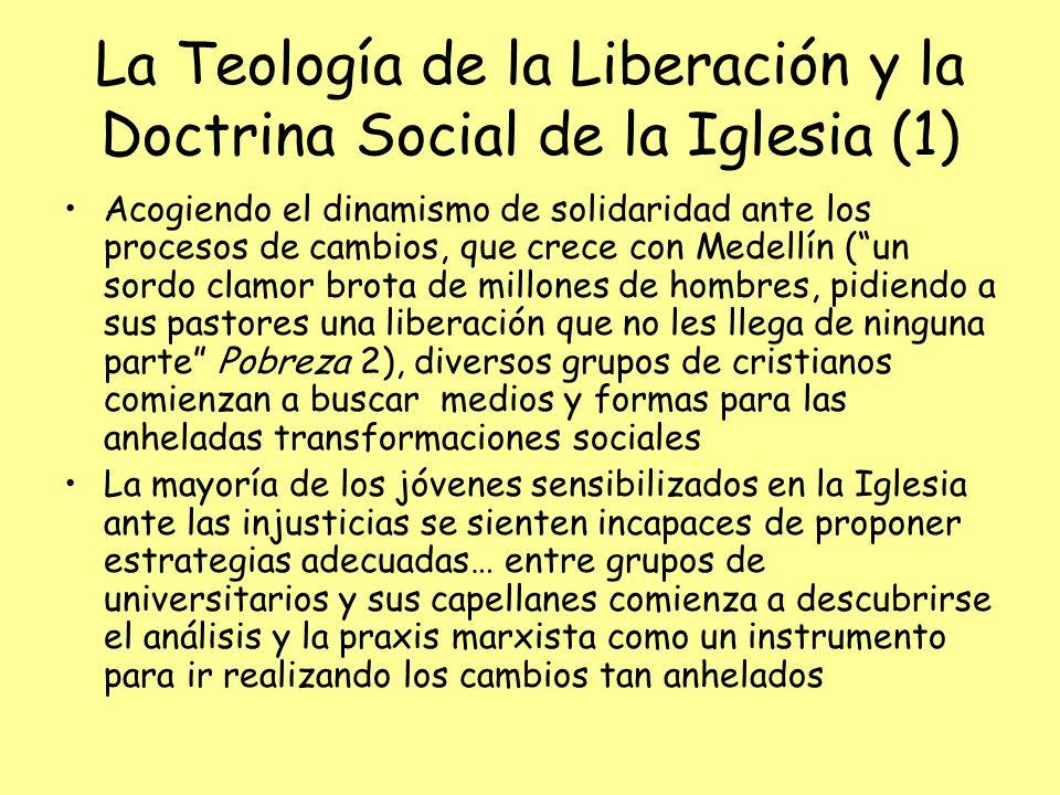 La Teología de la Liberación y la Doctrina Social de la Iglesia (1) Acogiendo el dinamismo de solidaridad ante los procesos de cambios, que crece con