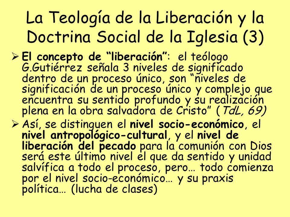 La Teología de la Liberación y la Doctrina Social de la Iglesia (3) El concepto de liberación: el teólogo G.Gutiérrez señala 3 niveles de significado
