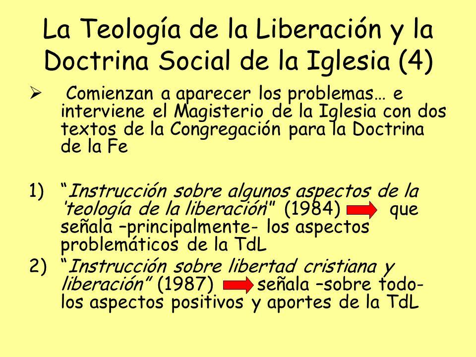 La Teología de la Liberación y la Doctrina Social de la Iglesia (4) Comienzan a aparecer los problemas… e interviene el Magisterio de la Iglesia con d