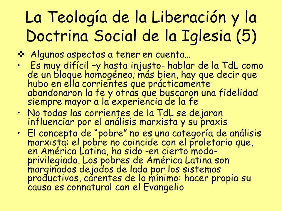 La Teología de la Liberación y la Doctrina Social de la Iglesia (5) Algunos aspectos a tener en cuenta… Es muy difícil –y hasta injusto- hablar de la