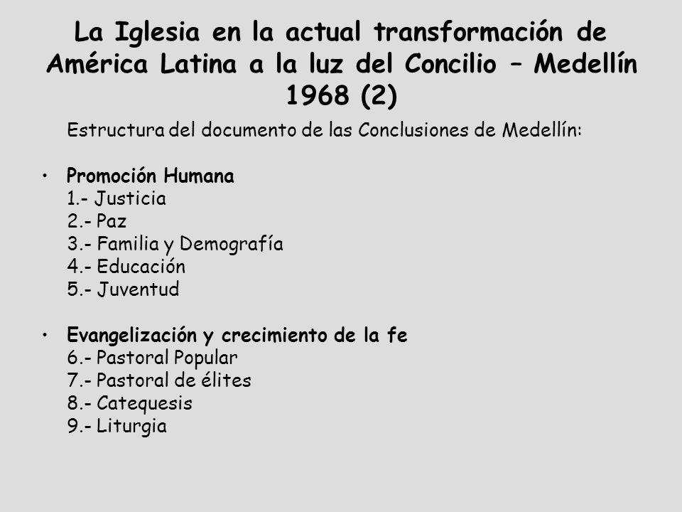 La Iglesia en la actual transformación de América Latina a la luz del Concilio – Medellín 1968 (2) Estructura del documento de las Conclusiones de Med