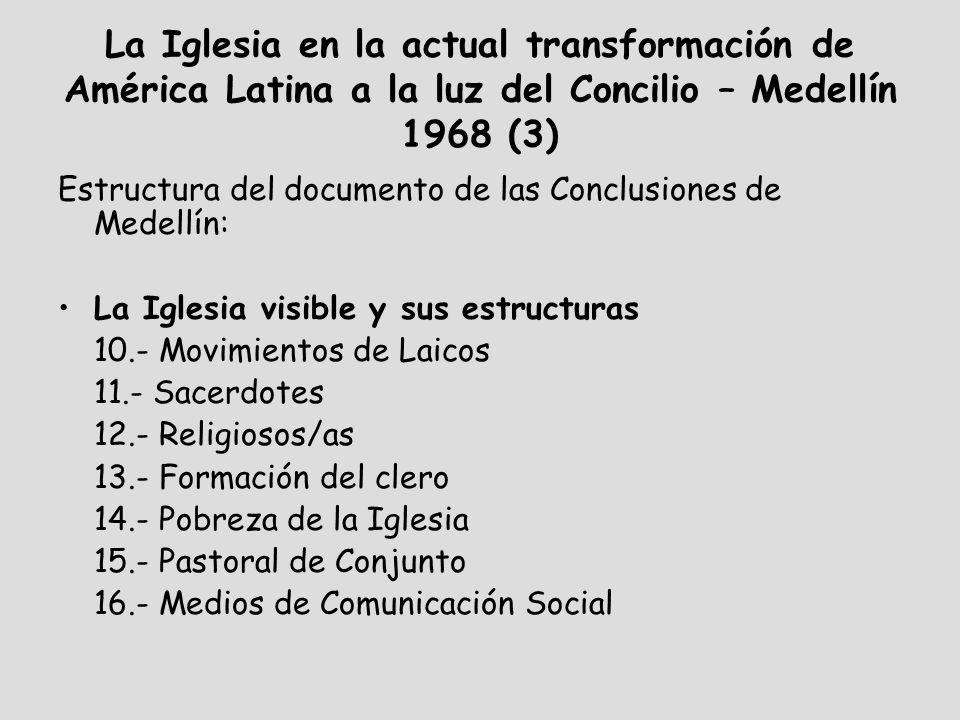 La Iglesia en la actual transformación de América Latina a la luz del Concilio – Medellín 1968 (3) Estructura del documento de las Conclusiones de Med