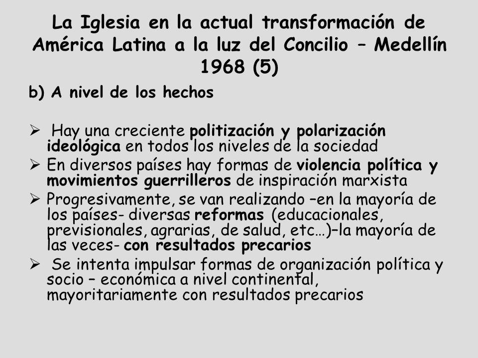 La Iglesia en la actual transformación de América Latina a la luz del Concilio – Medellín 1968 (5) b) A nivel de los hechos Hay una creciente politiza
