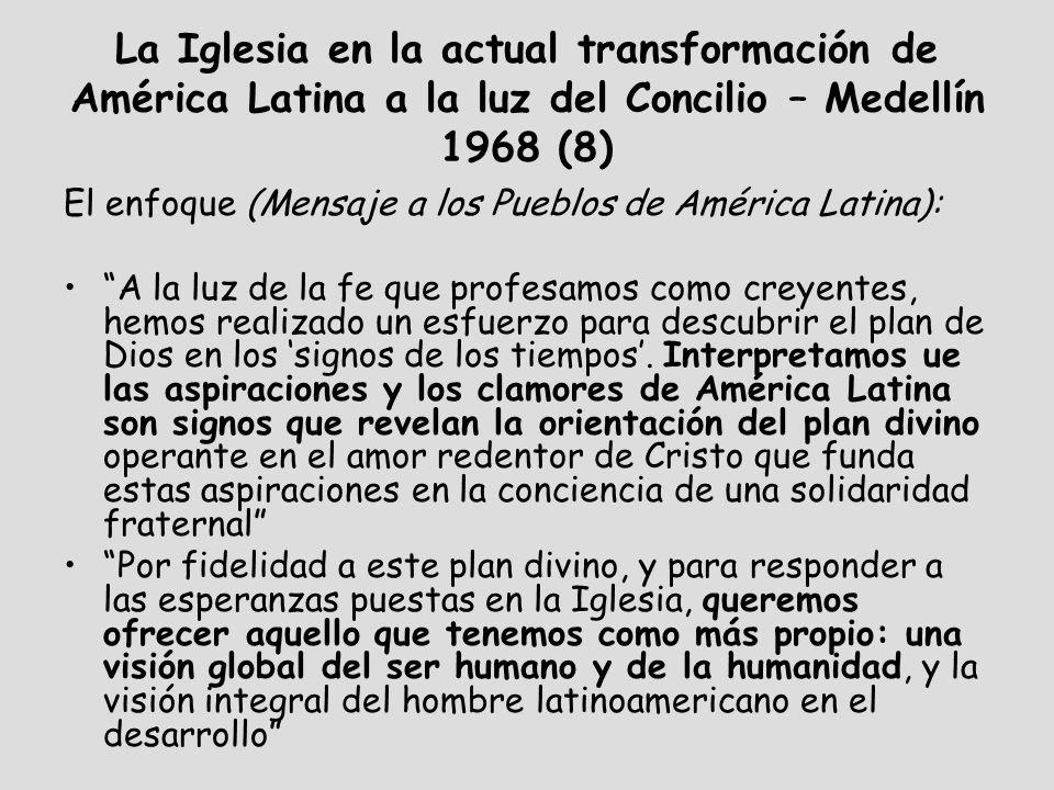 La Iglesia en la actual transformación de América Latina a la luz del Concilio – Medellín 1968 (8) El enfoque (Mensaje a los Pueblos de América Latina