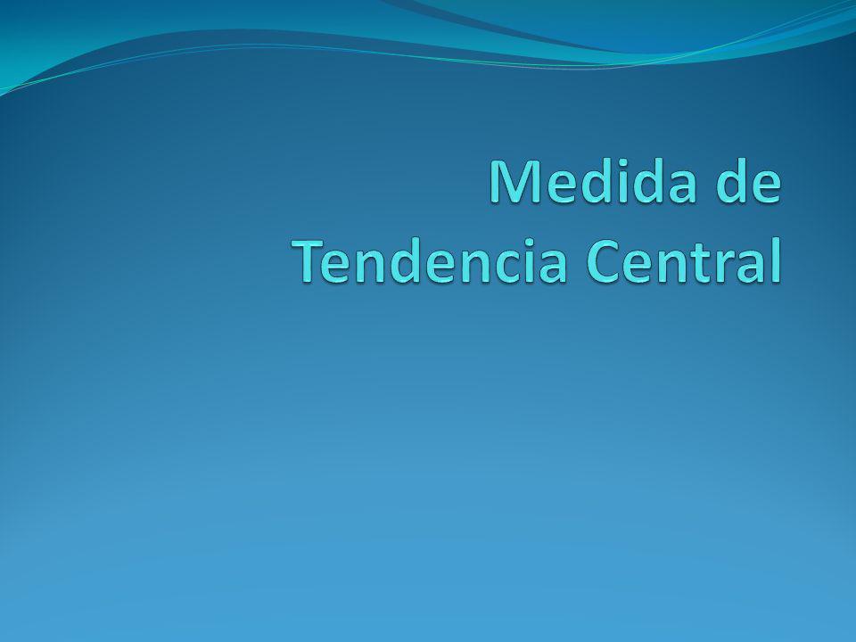 Medidas de Tendencial central Media: Promedio de las observaciones.
