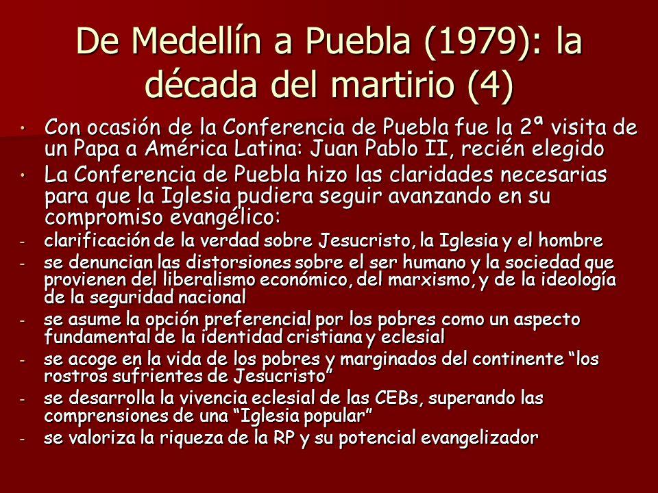 De Medellín a Puebla (1979): la década del martirio (4) Con ocasión de la Conferencia de Puebla fue la 2ª visita de un Papa a América Latina: Juan Pab