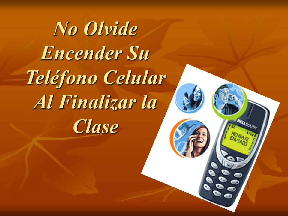 No Olvide Encender Su Teléfono Celular Al Finalizar la Clase