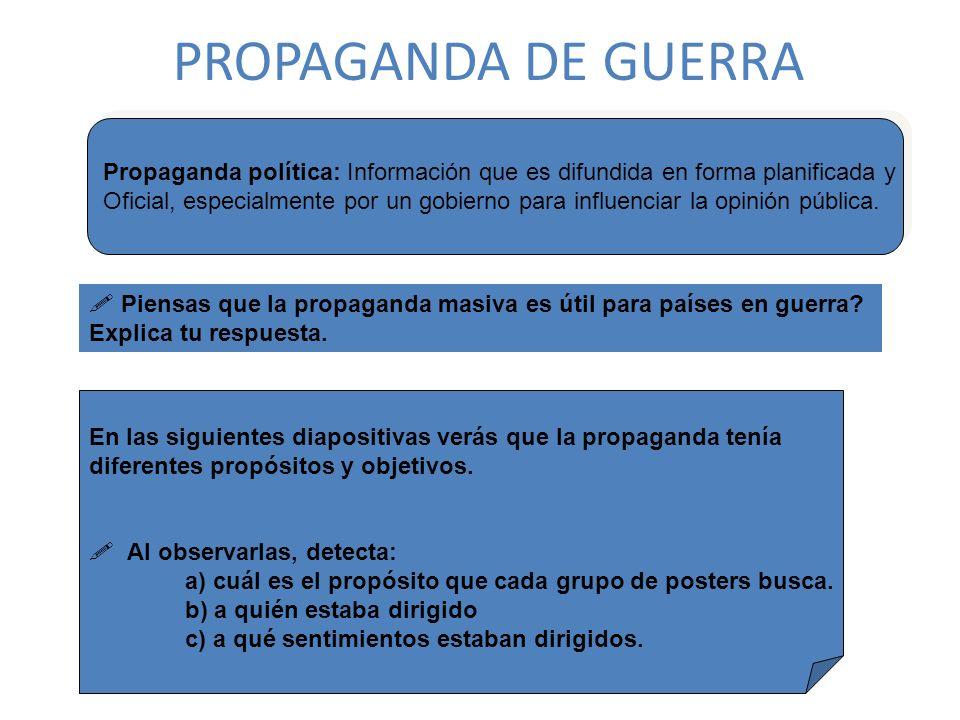 PROPAGANDA DE GUERRA Propaganda política: Información que es difundida en forma planificada y Oficial, especialmente por un gobierno para influenciar