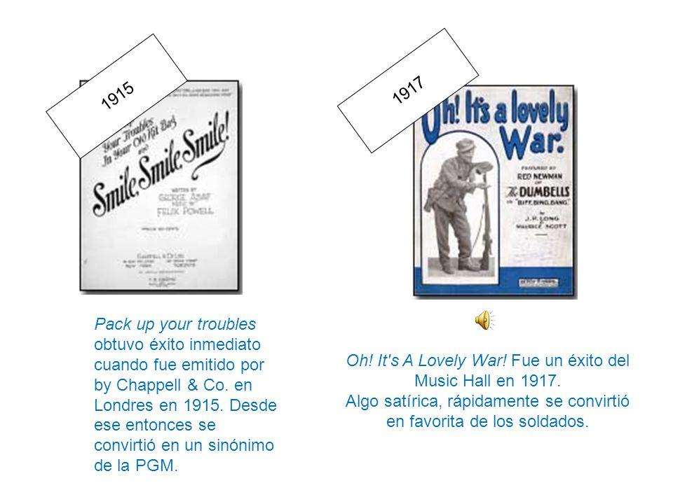 Pack up your troubles obtuvo éxito inmediato cuando fue emitido por by Chappell & Co. en Londres en 1915. Desde ese entonces se convirtió en un sinóni