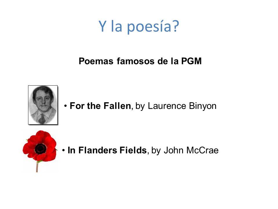Y la poesía? Poemas famosos de la PGM For the Fallen, by Laurence Binyon In Flanders Fields, by John McCrae