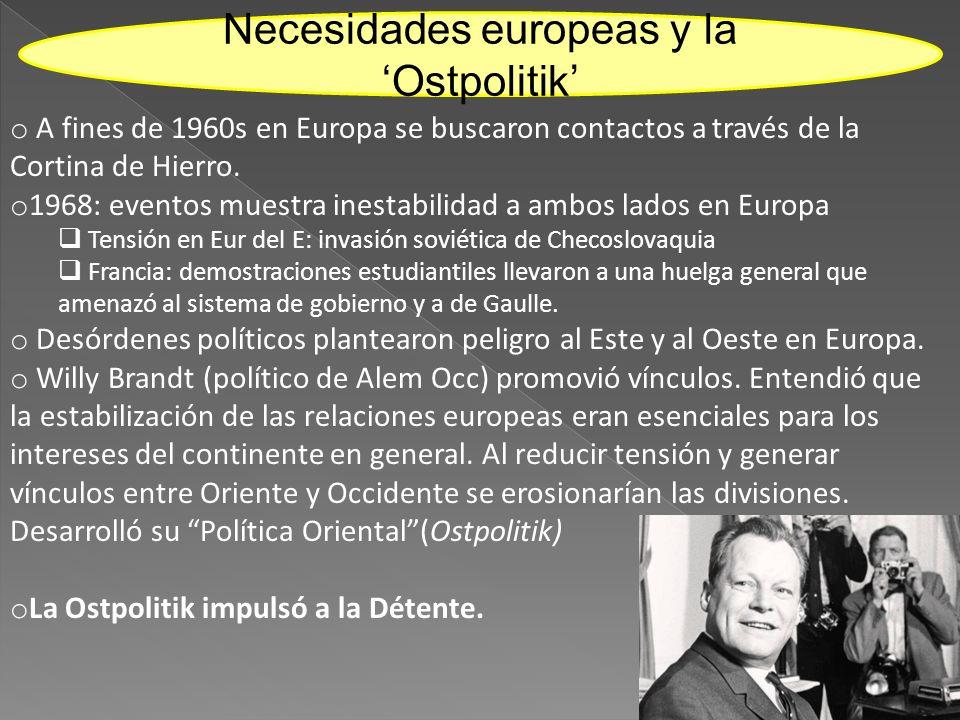 o A fines de 1960s en Europa se buscaron contactos a través de la Cortina de Hierro. o 1968: eventos muestra inestabilidad a ambos lados en Europa Ten