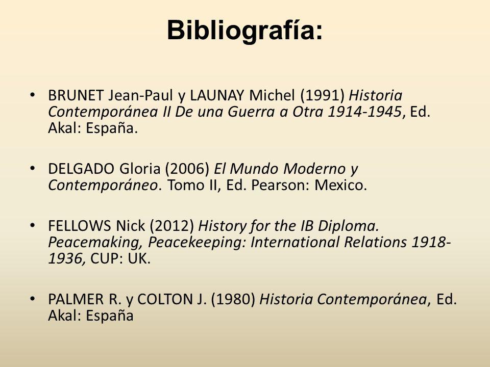 Bibliografía: BRUNET Jean-Paul y LAUNAY Michel (1991) Historia Contemporánea II De una Guerra a Otra 1914-1945, Ed. Akal: España. DELGADO Gloria (2006
