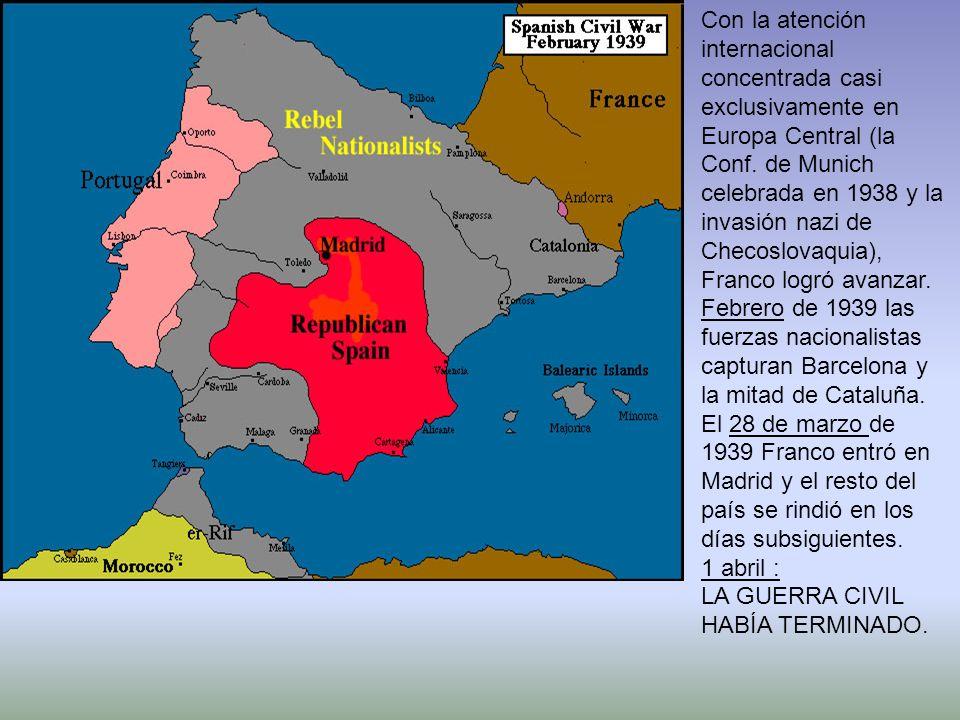 Con la atención internacional concentrada casi exclusivamente en Europa Central (la Conf. de Munich celebrada en 1938 y la invasión nazi de Checoslova